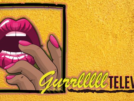 Gurrllll TV Channel Teaser