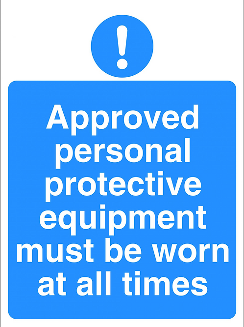 ws25234 - Approved personal protective equipment must be worn at all times