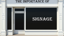 The importance of Signage, and it's role in promoting your business