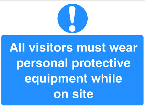 ws25237 - All Visitors Must Wear Personal Protective Equipment While On Site