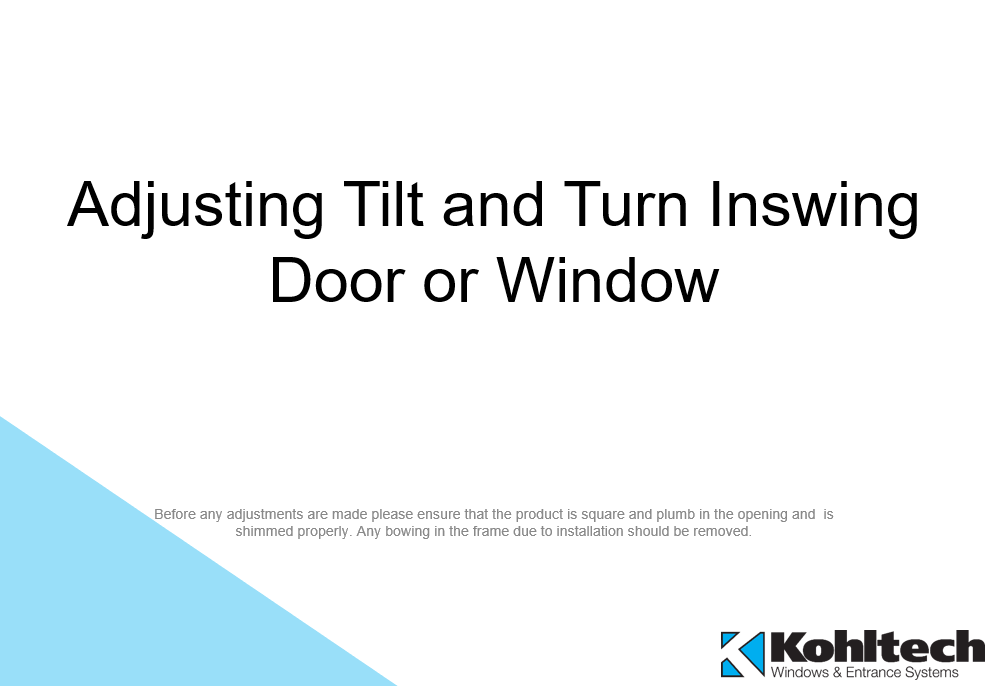 Adjusting Tilt & Turn Inswing Door o