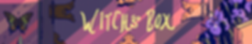 7_witchsbox_banner.PNG