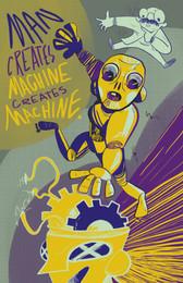 """Man Creates Machine Creates Machine"""