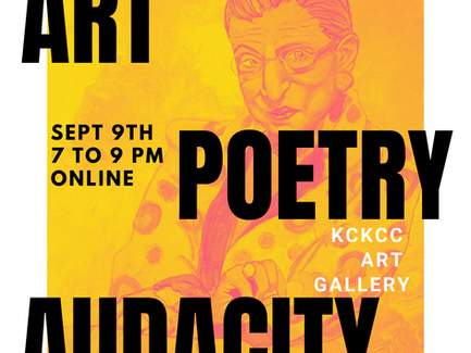 Audacity, our Poetry and Art Contest is a live Art Show & Online Event