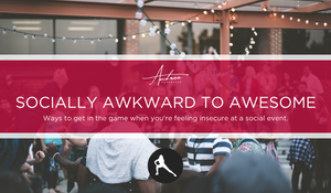 Ways to get in the game when you're feeling insecure at a social event.