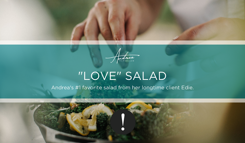 Andrea's #1 favorite salad from her longtime client Edie.