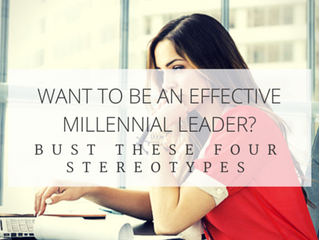 Want to be an effective Millennial leader? Bust these four stereotypes