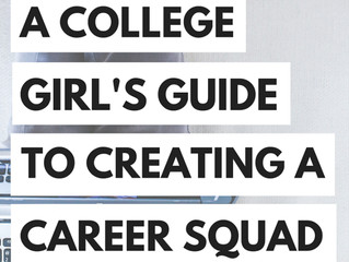 The College Girl's Guide to Creating Your Career Squad