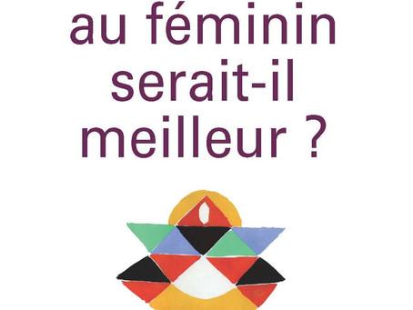 Premier extrait du livre « Un monde au féminin serait-il meilleur? »