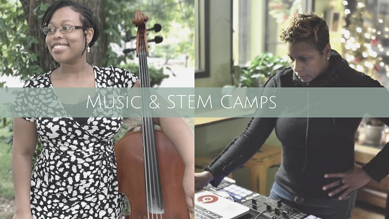 MUSIC & STEM CAMP -  $25 (Week-long camp)