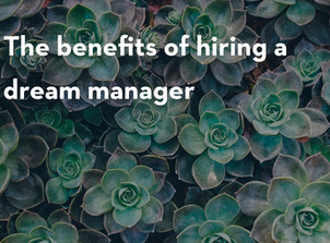 The Benefits of Hiring a Dream Manager