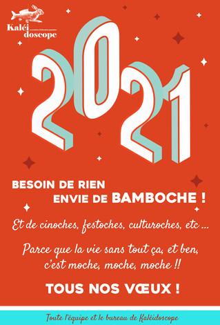 2021, besoin de rien .... envie de bamboche !