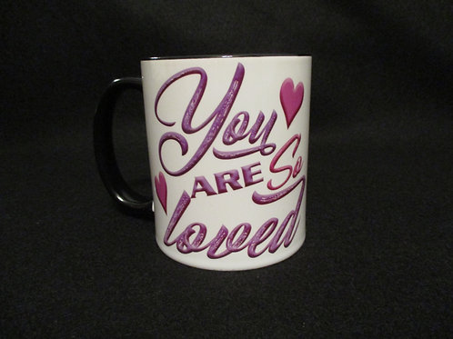 #62 Your are So loved mug