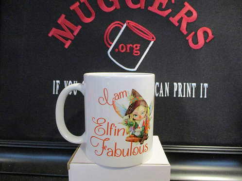 #968 I am Elfin fabulous mug