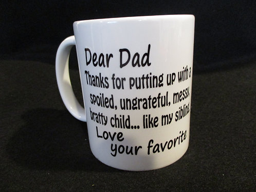 #238 Dear Dad, Thanks for putting up with.... mug