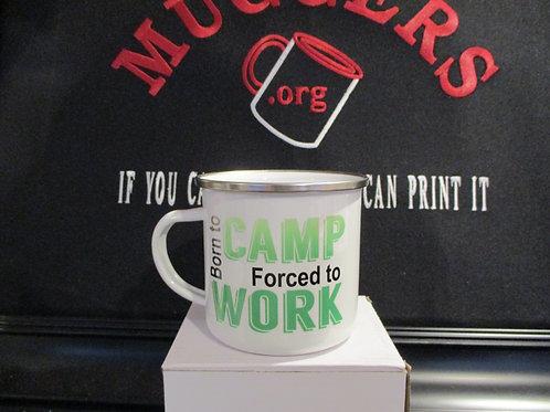 #919 Born to camp tin mug