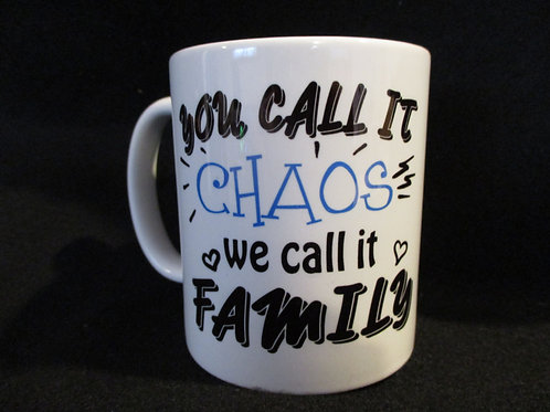 #190 You call it Chaos we call it family mug