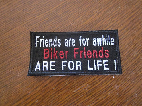 FRIENDS ARE FOR AWHILE...BIKER FRIENDS FOR LIFE
