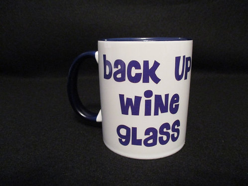 #133 Back up Wine glass mug