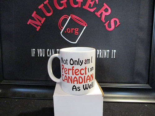 #1008 I am perfect and CDN too mug
