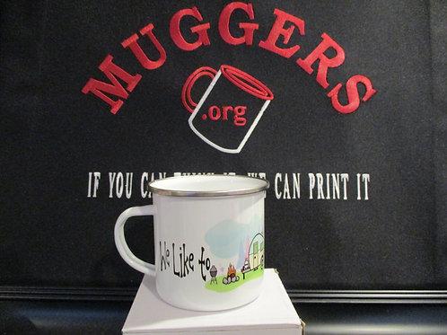 #922 we like to sleep around camp tin mug