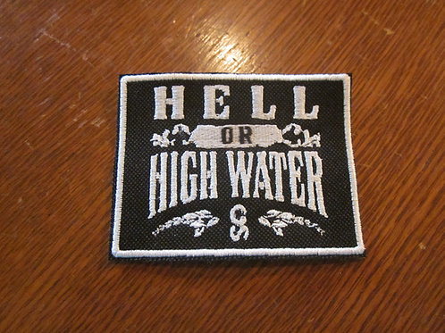 HELL OR HIGH WATER PATCH