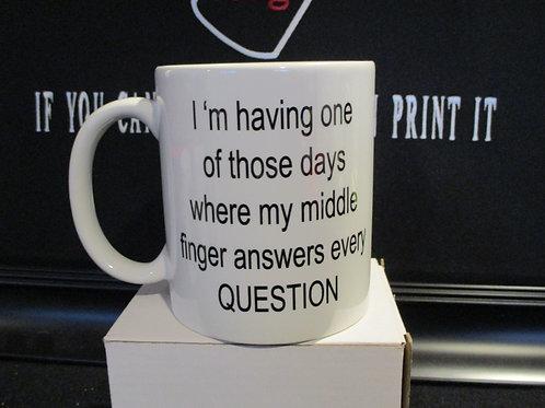 #1011 I'm having one of those days/middle finger mug