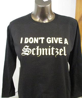 #600 I DON'T GET A SCHNITZEL SHIRT