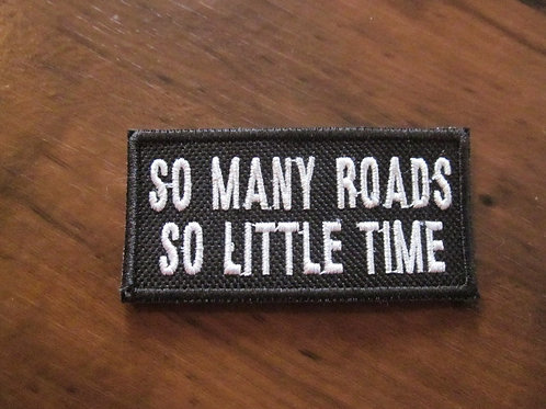 SO MANY ROADS SO LITTLE TIME  PATCH