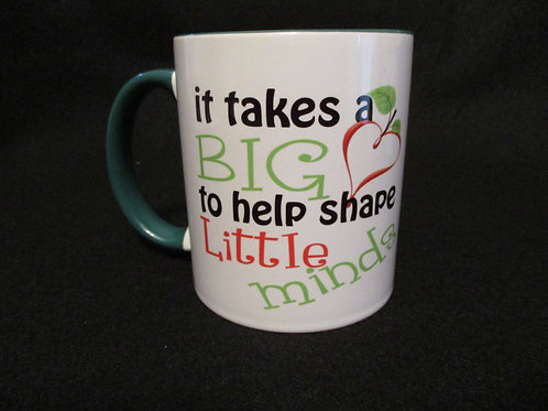 #53 it takes a big heart.... teacher mug
