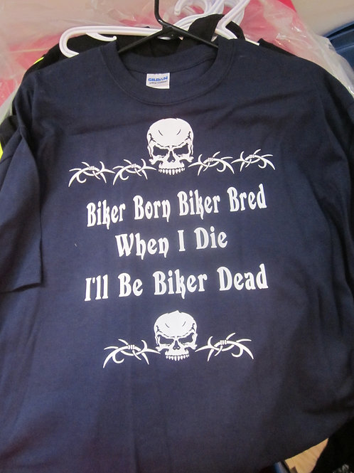 #12 BIKER BORN BIKER BRED T SHIRT