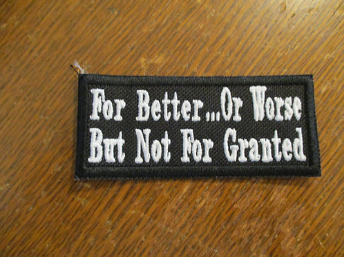 For better or worse but not for granted