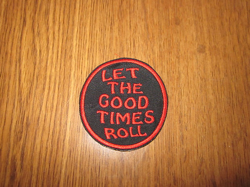 LET THE GOOD TIMES ROLL PATCH