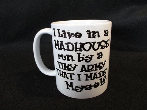 #170 I live in a madhouse mug