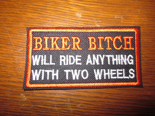 BIKER BITCH...RIDE ANYTHING WITH 2 WHEELS PATCH