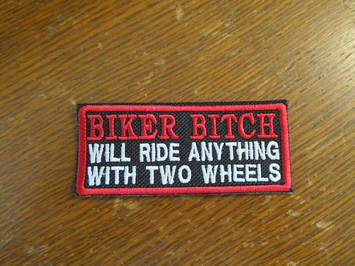 Biker Bitch...will ride anything with two wheels