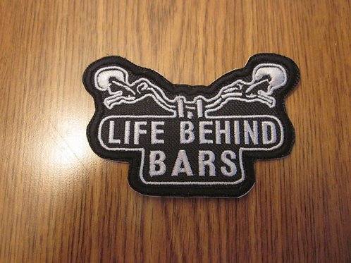 LIFE BEHIND BARS PATCH