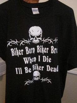 BIKER BORN BIKER BRED SHIRT