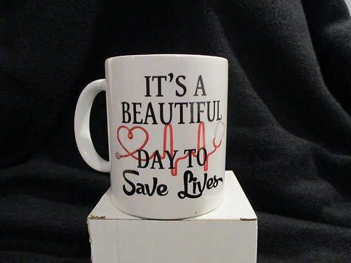 #909 It's a beautiful day to save lives mug