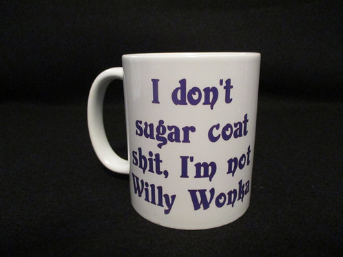 #132 I don't Sugar Coat...mug