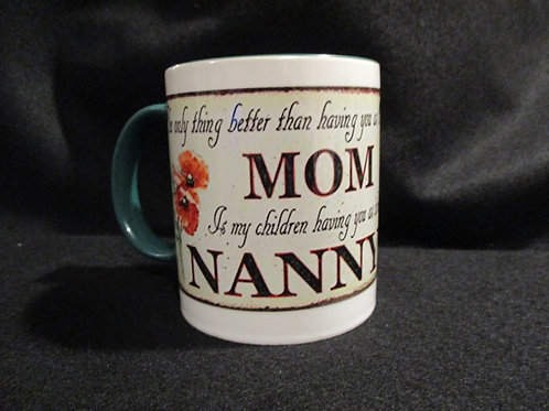 #204 The only thing better than having you for a mom....mug