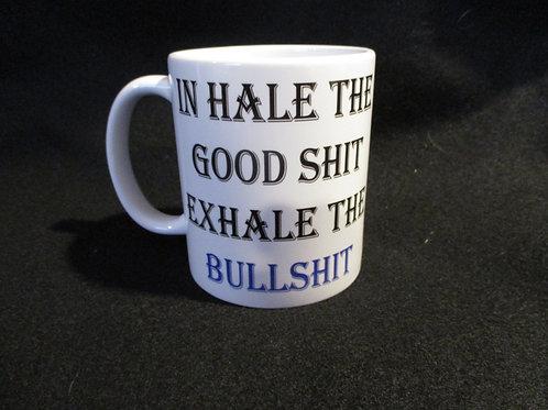 #162 Inhale the good shit mug