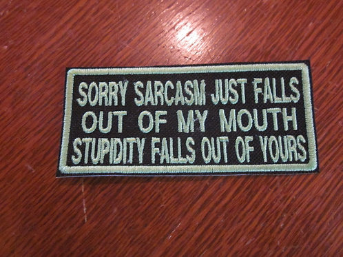 SORRY SARCASM JUST FALLS OUT OF MY MOUTH PATCH