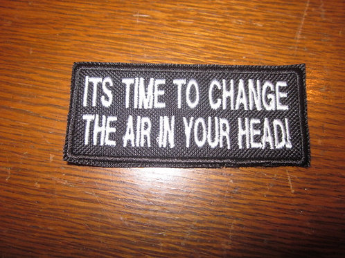 ITS TIME TO CHANGE THE AIR IN YOUR HEAD PATCH