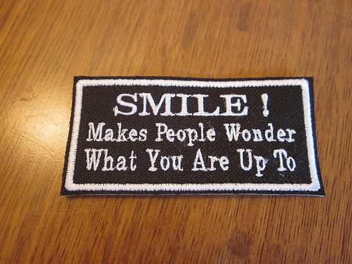 SMILE MAKES PEOPLE WONDER.... .PATCH
