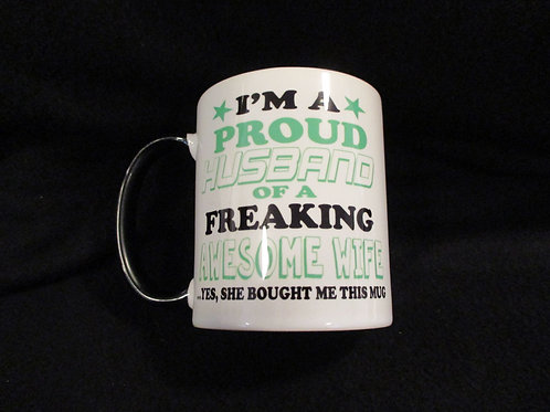 #218 proud husband of a freaking awesome wife mug