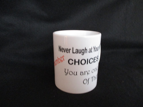 #164 Never Laugh at your wifes choices mug