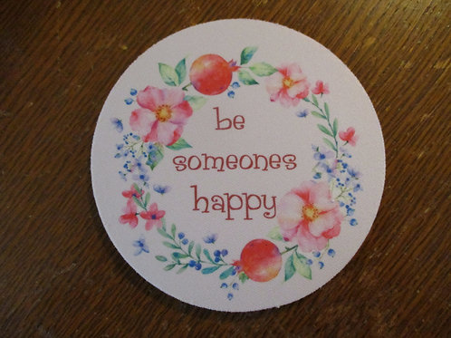 #108 be someones happy single coaster
