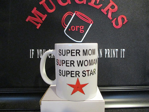 #968 super mom super woman super star mug