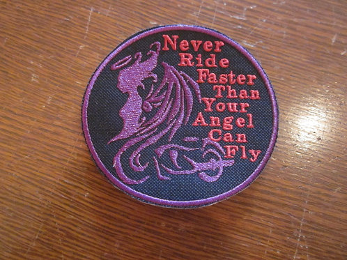 NEVER RIDE FASTER THEN YOUR ANGEL CIRCLE PATCH